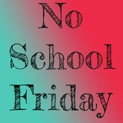 No School Friday